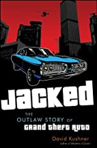 Jacked: The Outlaw Story of Grand Theft Auto…