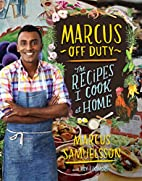 Marcus Off Duty: The Recipes I Cook at Home…