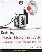 Beginning Flash, Flex, and AIR Development…