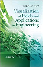 Visualization of Fields and Applications in…