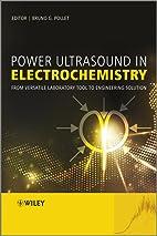 Power ultrasound in electrochemistry : from…