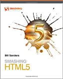 Sanders, Bill: Smashing HTML5 (Smashing Magazine Book Series)
