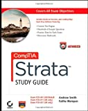 Smith, Andrew: CompTIA Strata Study Guide Authorized Courseware: Exams FC0-U41, FC0-U11, and FC0-U21 (CourseSmart)