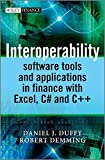 Duffy, Daniel J: Interoperability Software Tools and Applications in Finance (Wiley Finance)