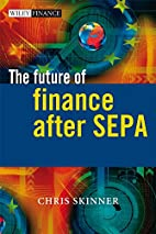 The Future of Finance After SEPA by Chris…