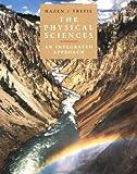 Hazen, Robert M.: The Physical Sciences: An Integrated Approach