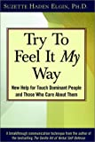 Elgin, Suzette Haden: Try to Feel It My Way: New Help for Touch Dominant People and Those Who Care About Them