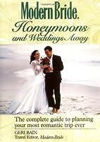 Modern Bride Honeymoons and Weddings Away:…