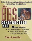 Wolfe, David: The BBS Construction Kit: All the Software and Expert Advice You Need to Start Your Own BBS Today