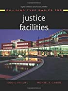 Building Type Basics for Justice Facilities…