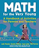 Polonsky, Lydia: Math for the Very Young: A Handbook of Activities for Parents and Teachers
