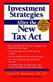 Shenkman, Martin M.: Investment Strategies After the New Tax Act