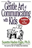 Elgin, Suzette Haden: The Gentle Art of Communicating with Kids