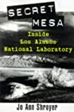 Shroyer, Jo Ann: The Secret Mesa: Inside Los Alamos National Laboratory