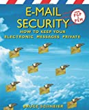 Schneier, Bruce: E-Mail Security: How to Keep Your Electronic Messages Private