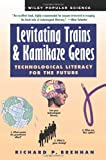 Brennan, Richard P.: Levitating Trains and Kamikaze Genes: Technological Literacy for the Future