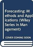 Spyros Makridakis: Forecasting: Methods and Applications / 2nd Edition