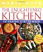 The Enlightened Kitchen: Eat Your Way to…