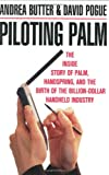 Butter, Andrea: Piloting Palm: The Inside Story of Palm, Handspring, and the Birth of the Billion-Dollar Handheld Industry
