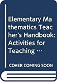 Thiessen, Diane: Elementary Mathematics Teacher's Handbook: Activities for Teaching Elementary School Mathematics