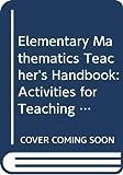 Thiessen, Diane: Elementary Mathematics Teacher's Handbook: Activities for Teaching Elementary School Mathematics
