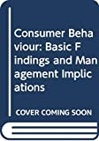 Zaltman, Gerald: Consumer Behaviour: Basic Findings and Management Implications
