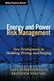 Alexander Eydeland: Energy and Power Risk Management: New Developments in Modeling, Pricing, and Hedging (Wiley Finance)