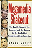 Maney, Kevin: Megamedia Shakeout: The Inside Story of the Leaders and the Losers in the Exploding Communications Industry