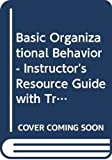 Schermerhorn, John R.: Basic Organizational Behavior - Instructor's Resource Guide with Transparencies