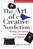 Lee Gutkind: The Art of Creative Nonfiction: Writing and Selling the Literature of Reality (Wiley Books for Writers)