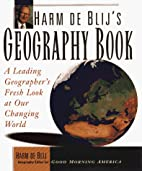 Harm De Blij's Geography Book: A Leading…