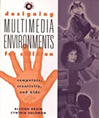 Designing Multimedia Environments for…