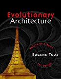 Tsui, Eugene: Evolutionary Architecture: Nature As a Basis for Design