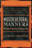 Dresser, Norine: Multicultural Manners: New Rules of Etiquette for a Changing Society