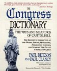 Dickson, Paul: The Congress Dictionary: The Ways and Meanings of Capitol Hill