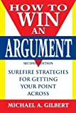 Gilbert, Michael A.: How to Win an Argument