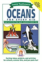 Janice VanCleave's Oceans for Every Kid:…