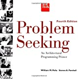 Pena, William: Problem Seeking: An Architectural Programming Primer