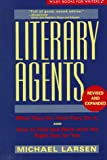 Larsen, Michael: Literary Agents: What They Do, How They Do It, and How to Find and Work With the Right One for You
