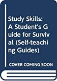 Carman, Robert A.: Study Skills: A Student's Guide for Survival (Self-teaching Guides)