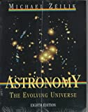Zeilik, Michael: Astronomy: The Evolving Universe