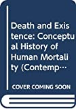 James P. Carse: Death and Existence: Conceptual History of Human Mortality (Contemporary Religious Movements)