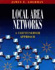 Goldman, James E.: Local Area Networks: A Client/Server Approach
