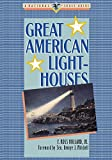 Holland, F. Ross: Great American Lighthouses
