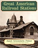 Potter, Janet Greenstein: Great American Railroad Stations