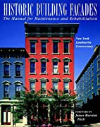 Historic Building Faades: The Manual for…