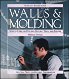 Shivers, Natalie: Walls & Molding: How to Care for Old and Historic Wood and Plaster