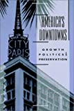 Richard C. Collins: America's Downtowns: Growth, Politics and Preservation