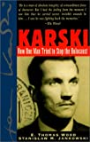 Wood, E. Thomas: Karski: How One Man Tried to Stop the Holocaust