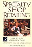 Carol L. Schroeder: Specialty Shop Retailing: How to Run Your Own Store (National Retail Federation)